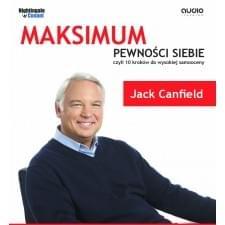 Canfield Jack - Maksimum pewno�ci siebie Cz�� 01-05 [audiobook PL]